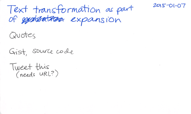 2015-01-07 Text transformation as part of expansion -- index card